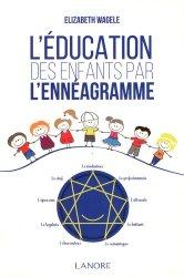 Dernières parutions sur Ennéagramme, L'éducation des enfants par l'ennéagramme