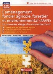 Dernières parutions sur Droit de l'environnement, L'aménagement foncier agricole, forestier et environnemental. Le nouveau visage du remembrement, 2e édition
