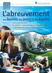 Dernières parutions sur Elevage bovin, L'abreuvement des bovins, des ovins et des équins