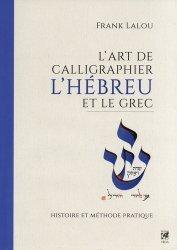 Dernières parutions sur Calligraphie, L'art de calligraphier l'hébreux et le grec. Histoire et méthode pratique