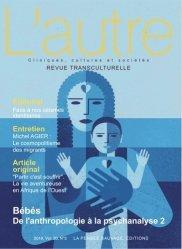 Dernières parutions sur Revues de psychologie, L'Autre N° 60/2019 : Bébés : de l'anthropologie à la psychanalyse. Tome 2
