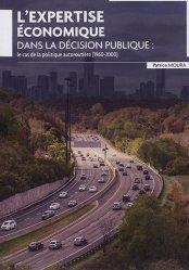 Dernières parutions sur Politiques publiques, L'expertise économique dans la décision publique. Le cas de la politique autoroutière (1960-2000)