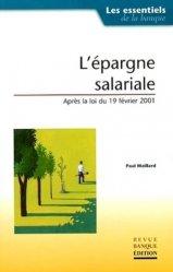 Dernières parutions dans Les essentiels de la banque et de la finance, L'épargne salariale après la loi du 19 février 2001