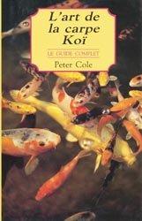 Souvent acheté avec Le grand livre des koï, le L'art de la carpe koï