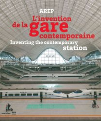 Dernières parutions sur Architecture industrielle, L'invention de la gare contemporaine