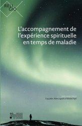 Dernières parutions sur Les proches aidants, L'accompagnement de l'expérience spirituelle en temps de maladie