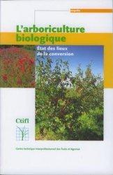 Dernières parutions sur Arboriculture, L'arboriculture biologique État des lieux de la conversion