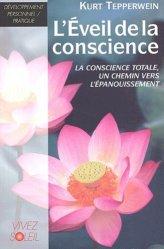 Dernières parutions dans développement personnel, L'éveil de la conscience. La conscience totale, un chemin vers l'épanouissement