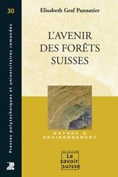 Dernières parutions dans Le savoir suisse, L'avenir des forêts suisses
