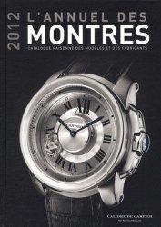 Nouvelle édition L'annuel des montres. Catalogue raisonné des modèles et des fabricants 13e année, Edition 2012
