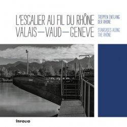Dernières parutions sur Patrimoine mobilier, L'escalier au fil du Rhône, Valais-Vaud-Genève