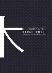 Nouvelle édition L'architecte et le charpentier