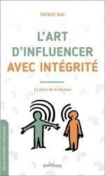 Dernières parutions sur Communication interpersonnelle, L'art d'influencer avec intégrité