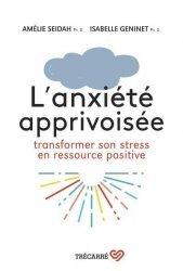 Dernières parutions sur Gestion du stress, L'anxiete apprivoisee