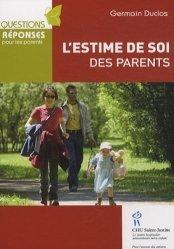Dernières parutions dans Questions réponses parents, L'estime de soi des parents
