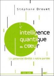 Dernières parutions sur Neuropsychologie, L'intelligence quantique du coeur. Un potentiel illimité à notre portée, 1 CD audio MP3