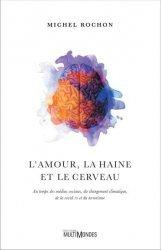 Dernières parutions sur Neuropsychologie, L'amour, la haine et le cerveau