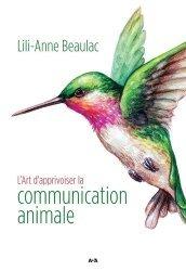 Dernières parutions sur Animaux, L'Art d'apprivoiser la communication animale