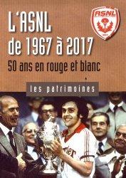 Dernières parutions dans Les Patrimoines, L'ASNL de 1967 à 2017. 50 ans en rouge et blanc