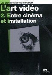 Dernières parutions sur Ecrits sur l'art, L'art vidéo. Tome 2, Entre cinéma et installation