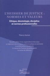 Dernières parutions sur Droit privé, L'huissier de justice : normes et valeurs. Ethique, déontologie, discipline et normes professionnelles