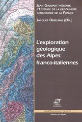 Dernières parutions sur Géomorphologie, L'exploration géologique des Alpes franco-italiennes