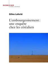 Dernières parutions sur Le monde paysan, L'embourgeoisement : une enquête chez les céréaliers