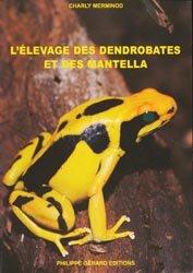 Souvent acheté avec Le guide du terrarium, le L'élevage des Dendrobates et des Mantella
