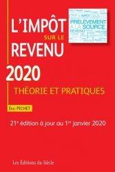 Dernières parutions sur Droit fiscal, L'impôt sur le revenu. Théorie et pratique, Edition 2020
