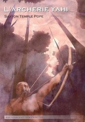 Dernières parutions sur Tir à l'arc - Arbalète, L'archerie Yahi