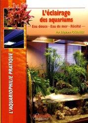 Dernières parutions sur Création et entretien de l'aquarium, L'éclairage des aquariums