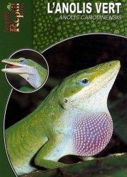 Dernières parutions dans Les Guides Reptil mag, L'anolis vert