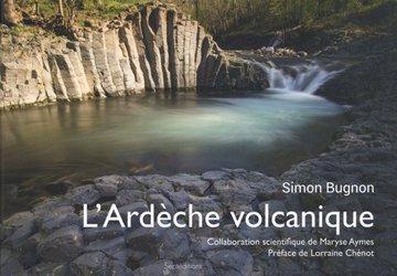 Dernières parutions sur Auvergne Rhône-Alpes, L'Ardèche volcanique