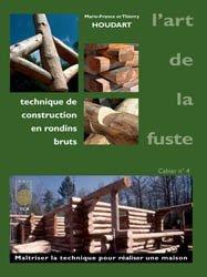 Souvent acheté avec Bois massif et Réglementation thermique, le L'art de la fuste Tome 4
