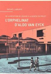 Dernières parutions sur Habitat collectif, L'orphelinat d'Aldo van Eyck
