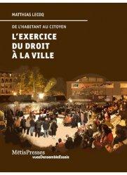 Dernières parutions dans VuesDensemble Essais, L'exercice du droit à la ville. De l'habitant au citoyen