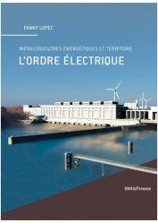 Dernières parutions sur Energies, L'ordre électrique : infrastructures énergétiques et territoire
