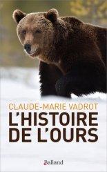 Souvent acheté avec Les coléoptères saproxyliques de France, le L'histoire de l'ours