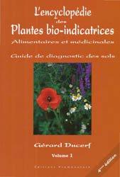 Souvent acheté avec Les plantes sauvages, le L'encyclopédie des plantes bio-indicatrices alimentaires et médicinales Vol1