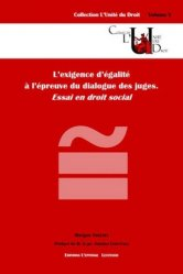 Dernières parutions dans L'unité du droit, L'exigence d'égalité à l'épreuve du dialogue des juges. Essai en droit social