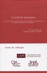Dernières parutions sur Propriété industrielle, L'activité inventive. De la loi de 1968 à la JUB, un demi-siècle d'évaluation de l'activité inventive en France et en Europe : bilan et perspectives