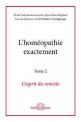 Dernières parutions sur Traités de matière médicale, L'homéopathie exactement - Tome 2