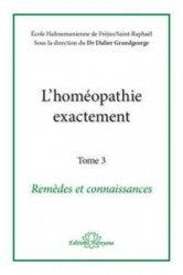 Dernières parutions sur Traités de matière médicale, L'homéopathie exactement - Tome 3