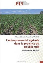 Dernières parutions sur Agriculture dans le monde, L'entrepreneuriat agricole dans la province du Boulkiemdé