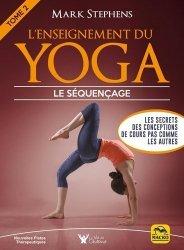 Dernières parutions dans Nouvelles pistes thérapeutiques, L'enseignement du yoga. Tome 2, Comment organiser le séquençage des cours