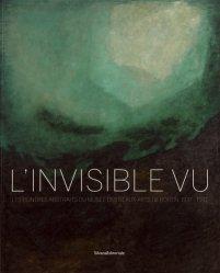 Dernières parutions sur Art abstrait, L'invisible vu. Les peintres abstraits du musée des Beaux-Arts de Rouen, 1937-1997
