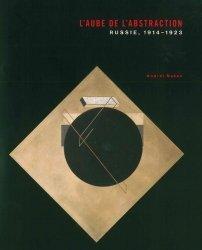 Dernières parutions sur Art abstrait, L'aube de l'abstraction. Russie, 1914-1923