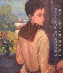 Dernières parutions sur Ecoles de peinture, L'Ecole de Pont-Aven. Berceau de la modernité