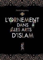Dernières parutions sur Art islamique et Proche-Orient, L'ornement dans les arts d'Islam