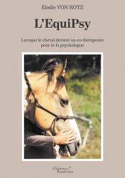 Dernières parutions sur Equitation, L'Equipsy. Lorsque le cheval devient un co-thérapeute pour le-la psychologue